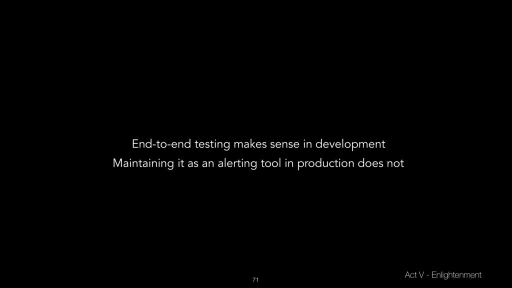 71 Act V - Enlightenment End-to-end testing mak...