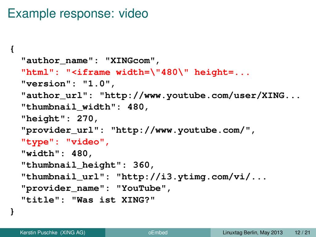 "Example response: video { ""author_name"": ""XINGc..."