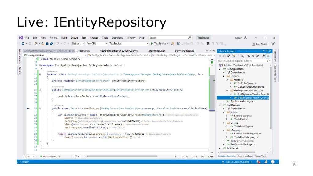 Live: IEntityRepository 20