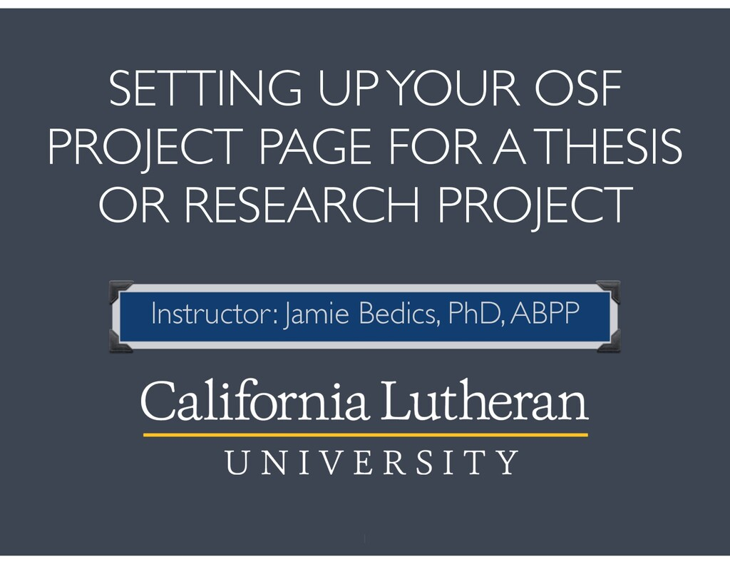 SETTING UP YOUR OSF PROJECT PAGE FOR A THESIS O...