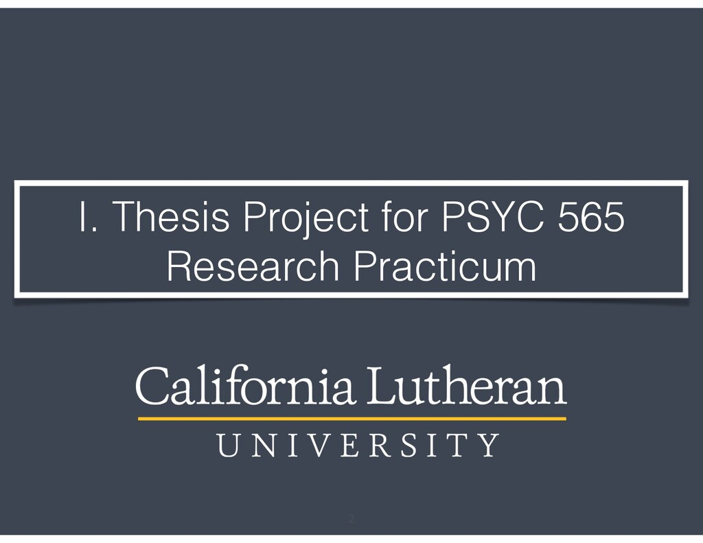 I. Thesis Project for PSYC 565 Research Practic...