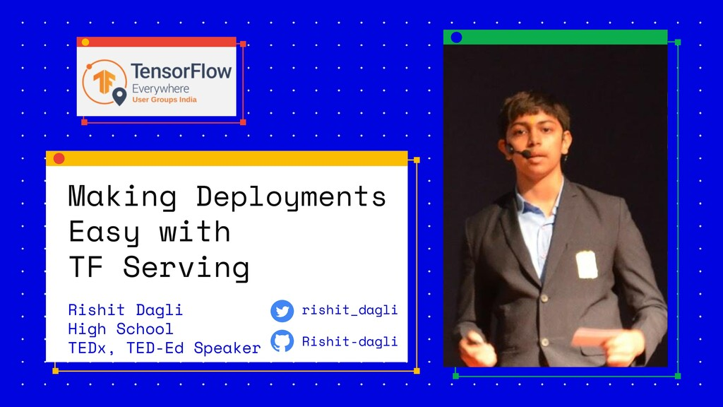Making Deployments Easy with TF Serving Rishit ...