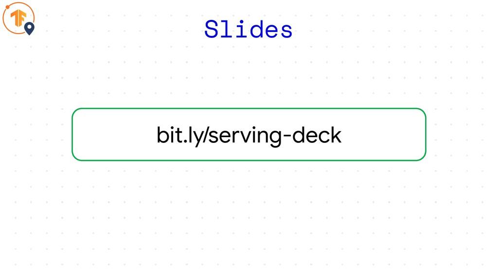 bit.ly/serving-deck Slides