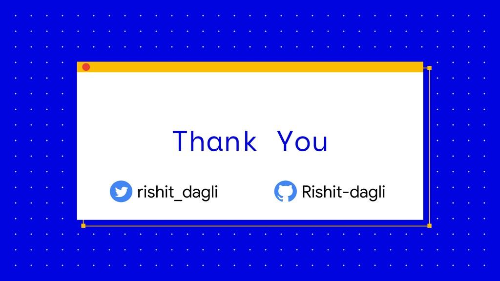 Thank You rishit_dagli Rishit-dagli