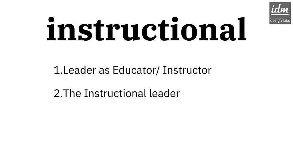 1.Leader as Educator/ Instructor 2.The Instruct...