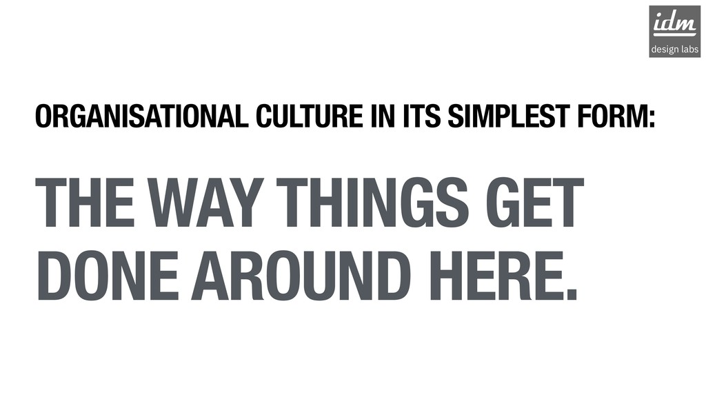 ORGANISATIONAL CULTURE IN ITS SIMPLEST FORM: TH...
