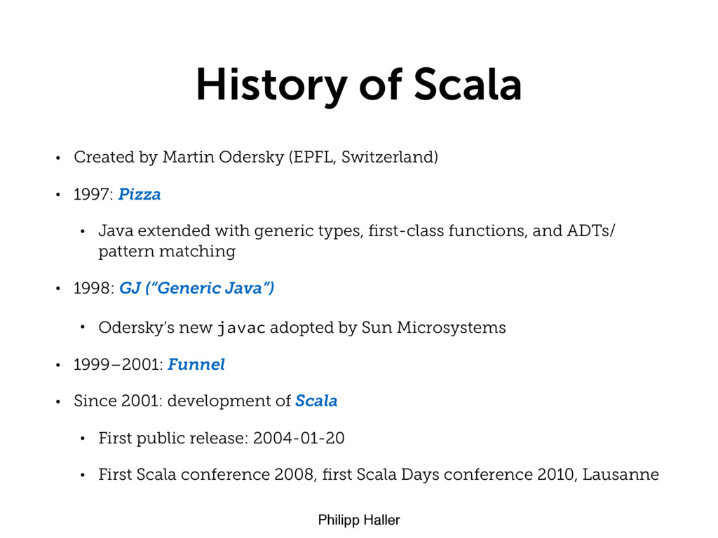 Philipp Haller History of Scala • Created by Ma...