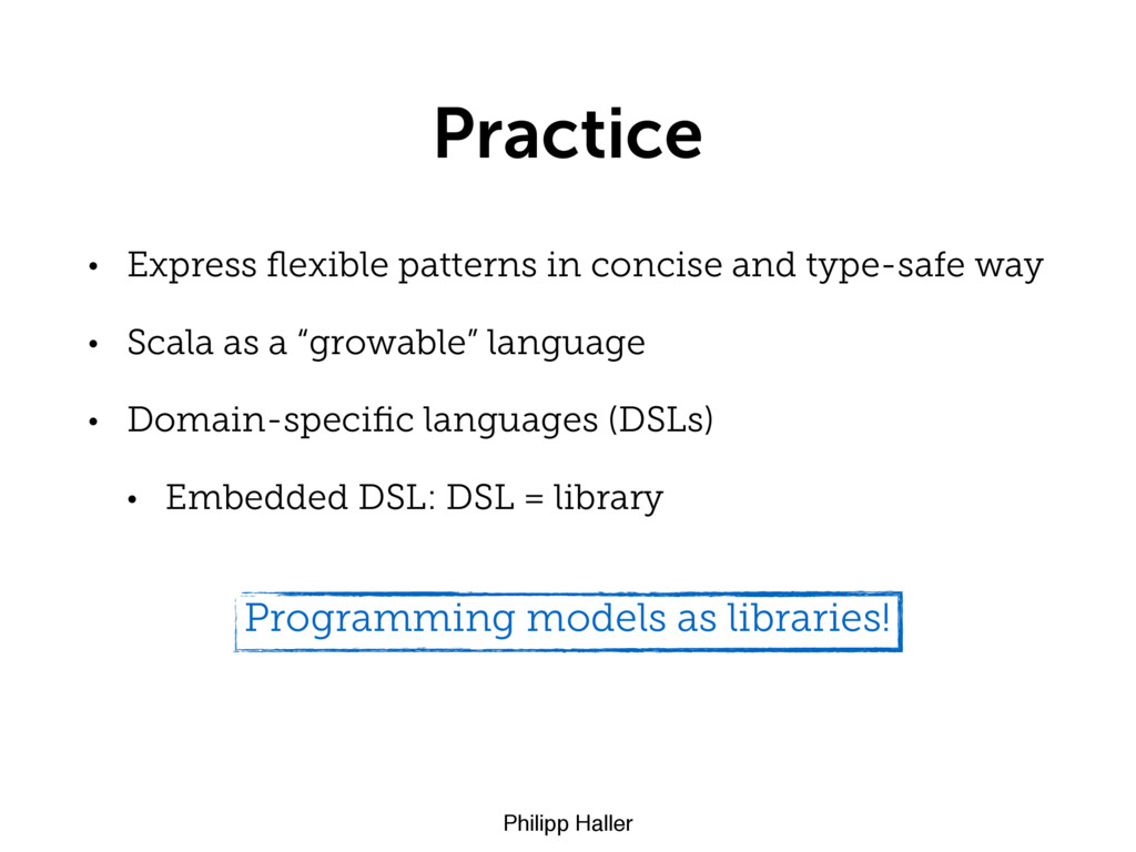 Philipp Haller Practice • Express flexible patte...
