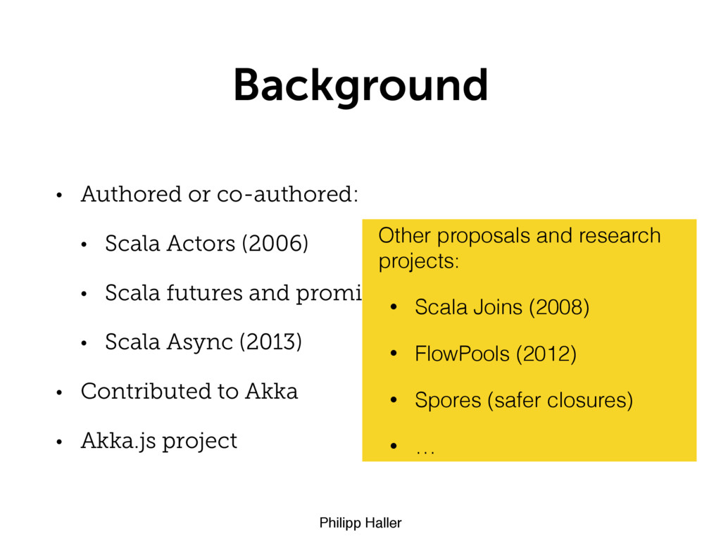 Philipp Haller Background • Authored or co-auth...
