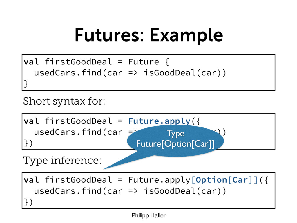 Philipp Haller Futures: Example val firstGoodDe...
