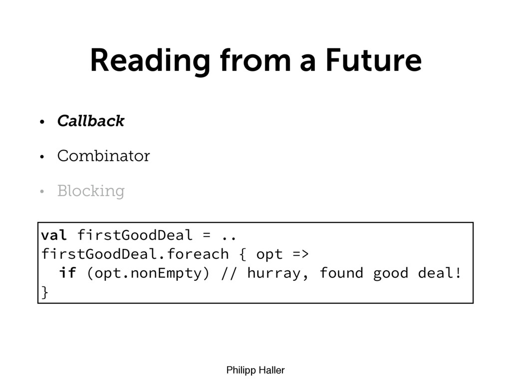 Philipp Haller Reading from a Future • Callback...