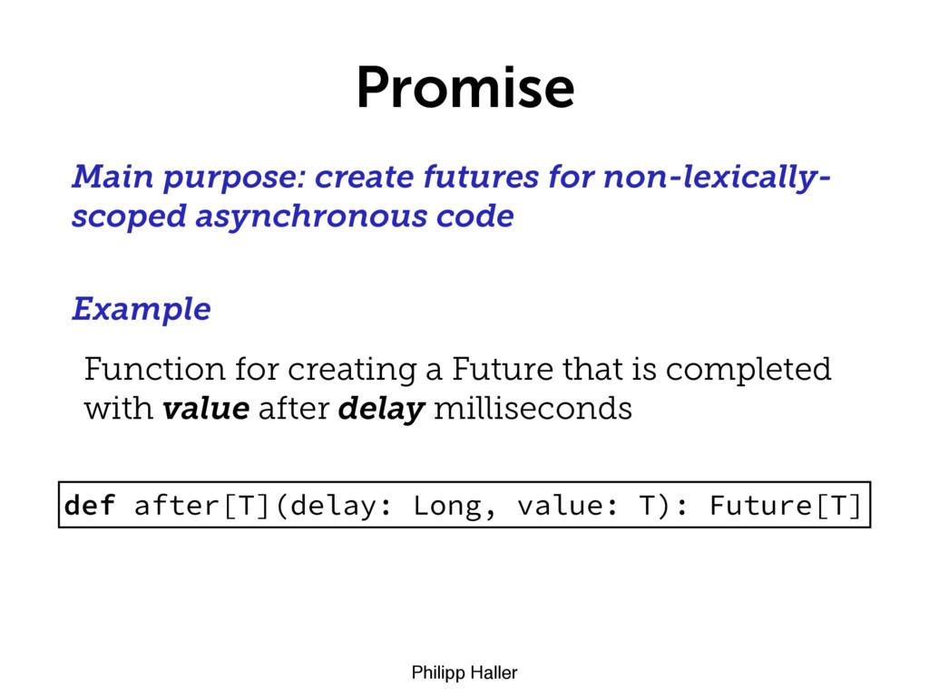 Philipp Haller Promise Main purpose: create fut...
