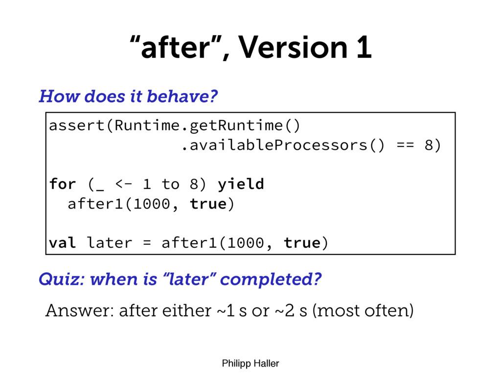 """Philipp Haller """"after"""", Version 1 assert(Runtim..."""