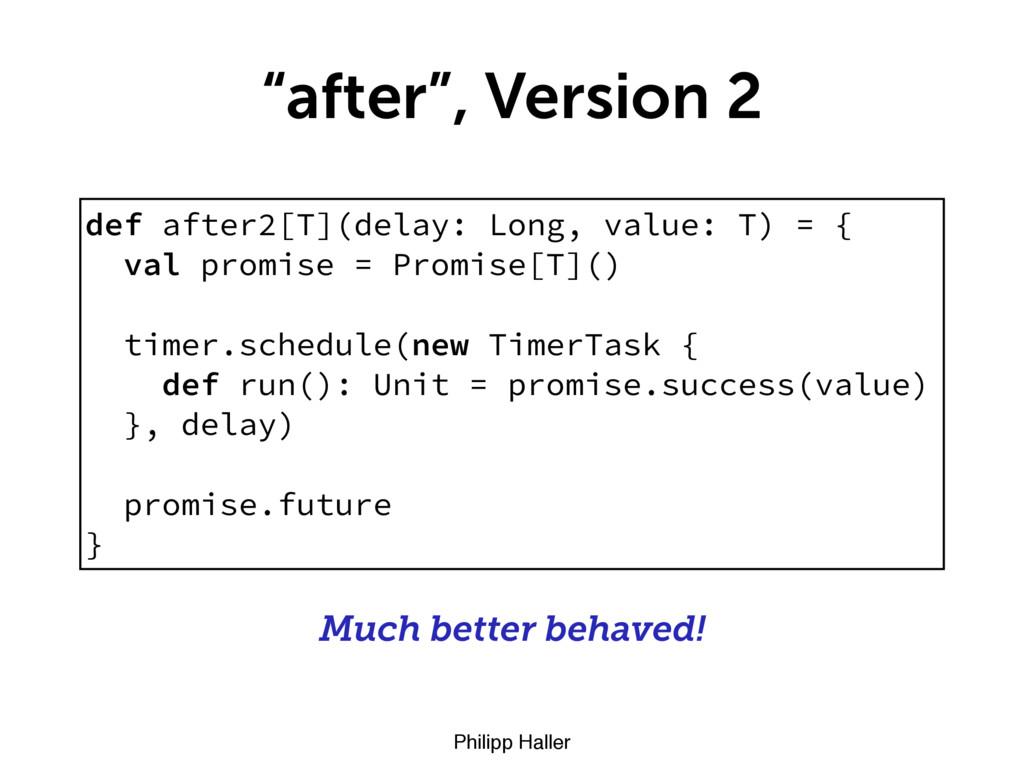 "Philipp Haller ""after"", Version 2 def after2[T]..."