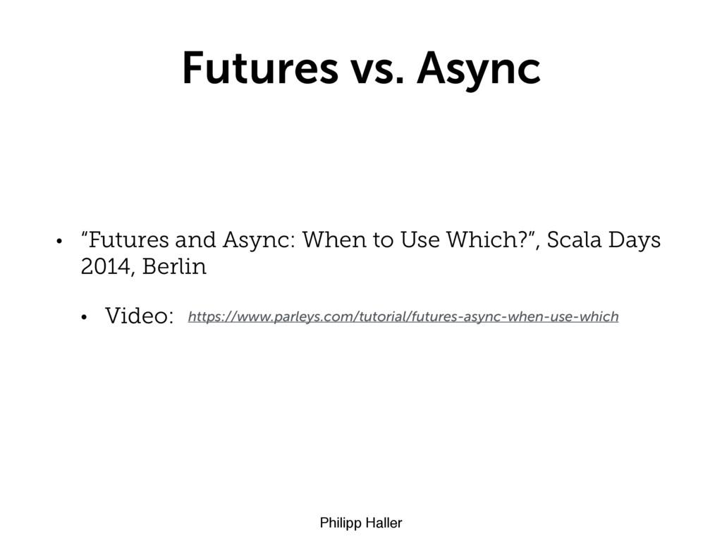 "Philipp Haller Futures vs. Async • ""Futures and..."