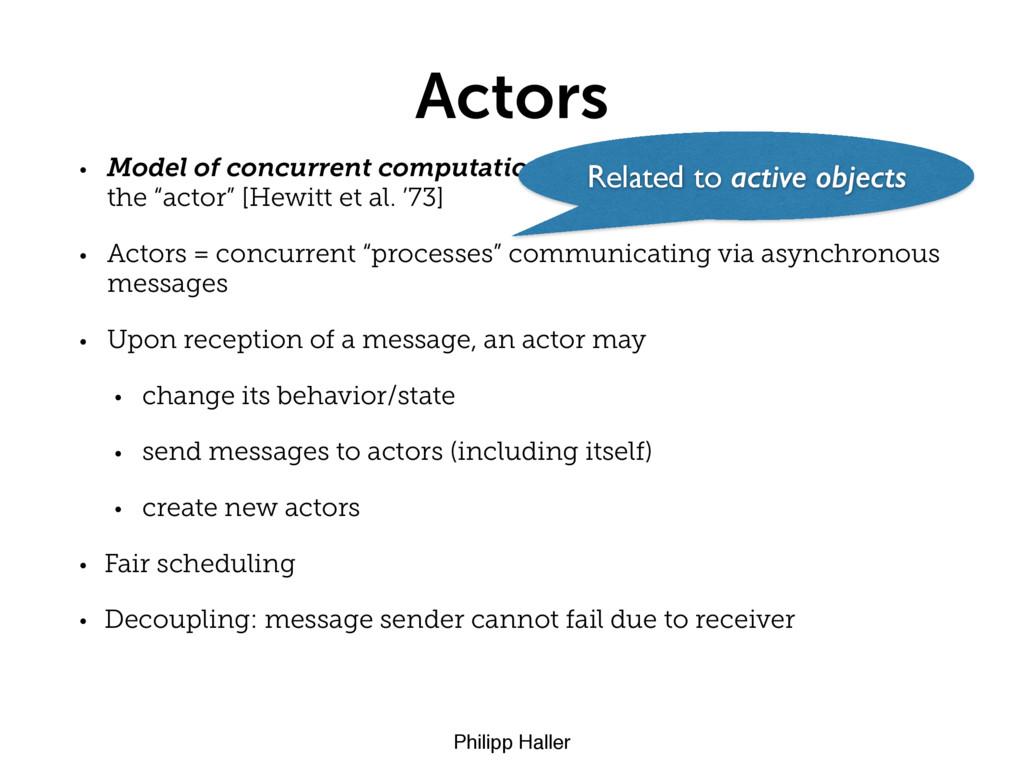 Philipp Haller Actors • Model of concurrent com...