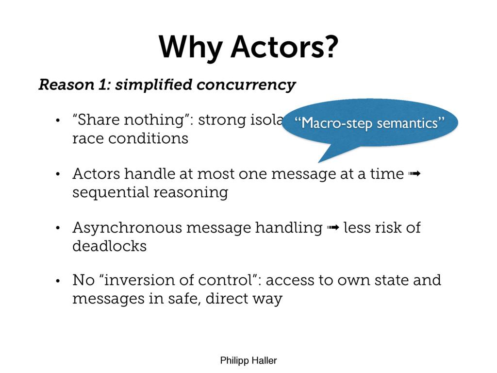 Philipp Haller Why Actors? Reason 1: simplified ...