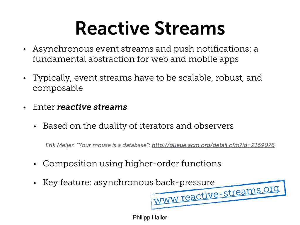 Philipp Haller Reactive Streams • Asynchronous ...