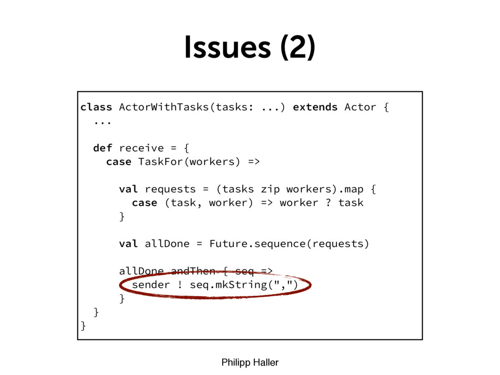 Philipp Haller Issues (2) class ActorWithTasks(...