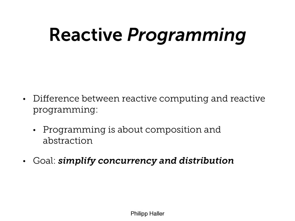 Philipp Haller Reactive Programming • Difference...
