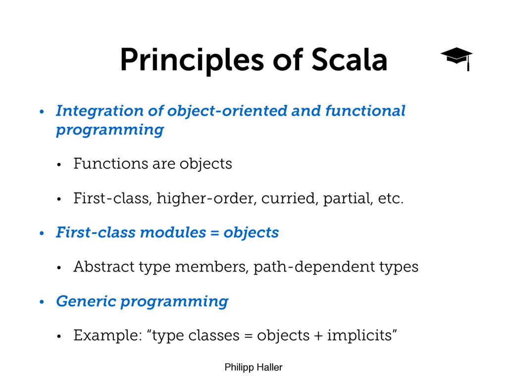 Philipp Haller Principles of Scala • Integratio...