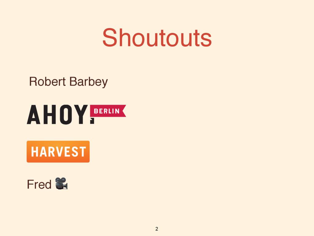 Shoutouts Robert Barbey 2 Fred