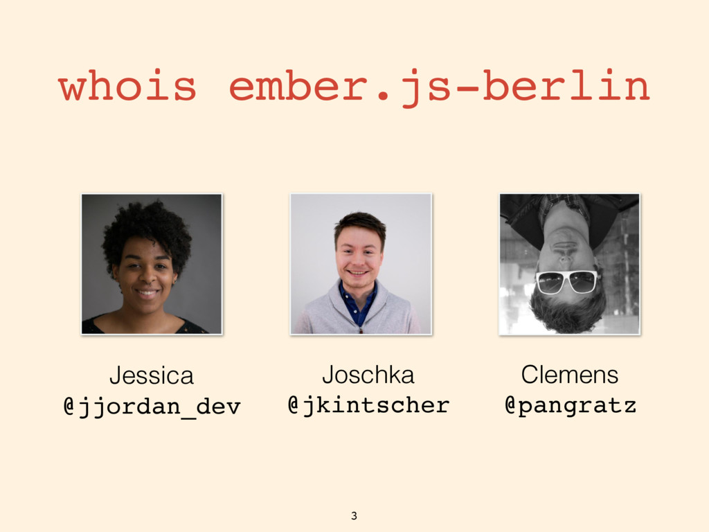 whois ember.js-berlin 3 Jessica @jjordan_dev Jo...