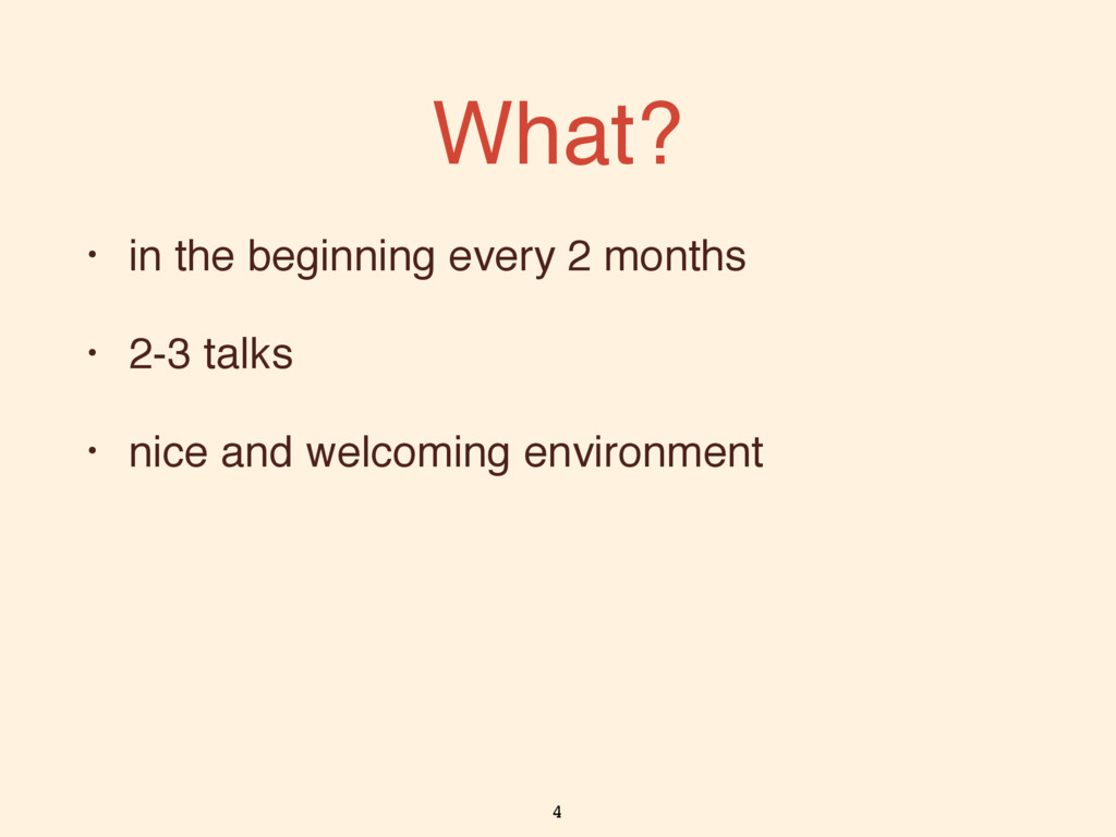 What? • in the beginning every 2 months • 2-3 t...