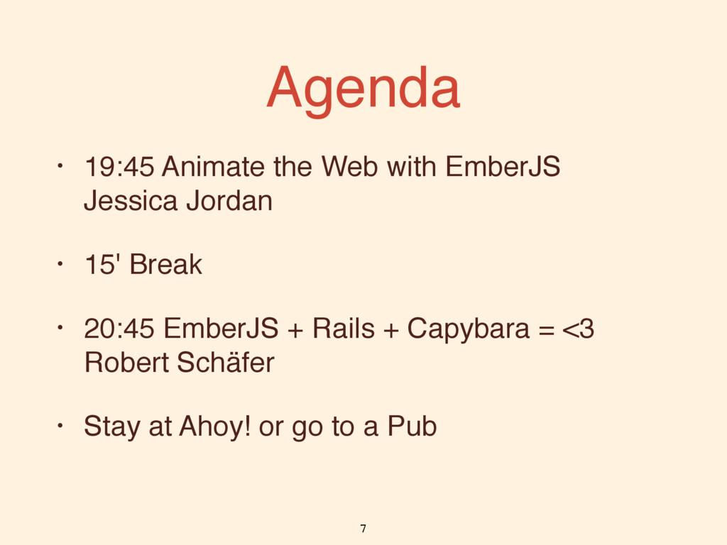 Agenda • 19:45 Animate the Web with EmberJS Je...