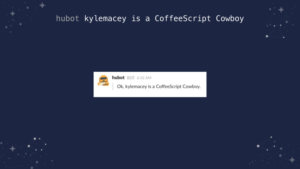 hubot kylemacey is a CoffeeScript Cowboy