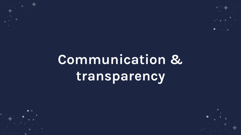 Communication & transparency
