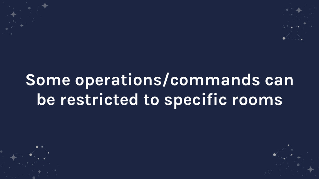 Some operations/commands can be restricted to s...