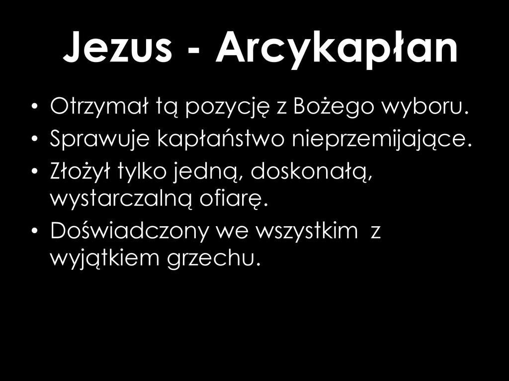 Jezus - Arcykapłan • Otrzymał tą pozycję z Boże...