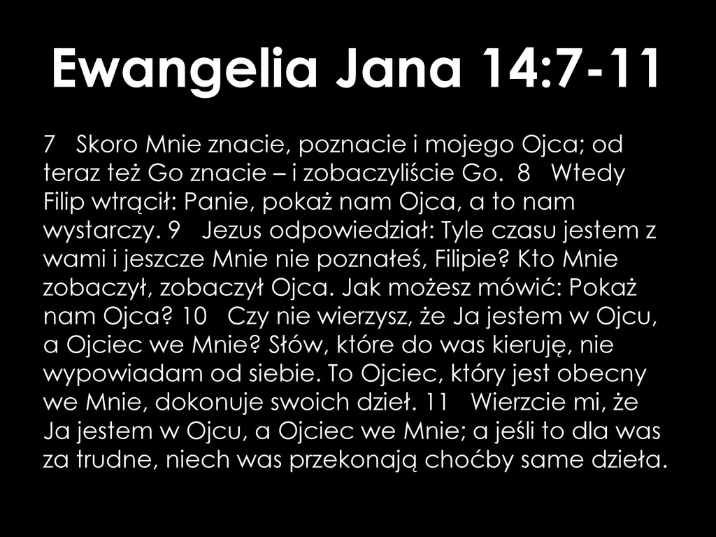 Ewangelia Jana 14:7-11 7 Skoro Mnie znacie, poz...