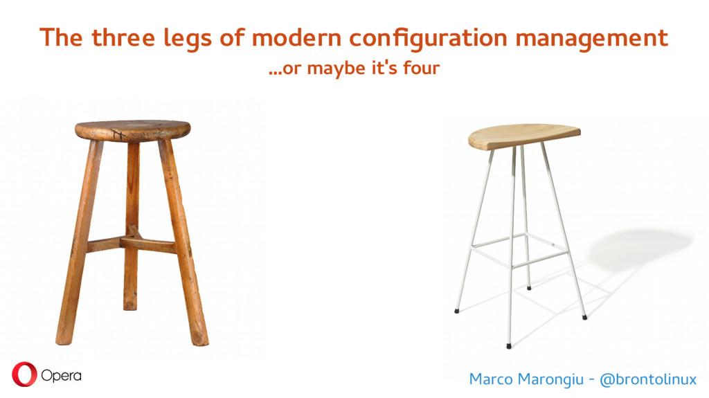 The three legs of modern configuration manageme...