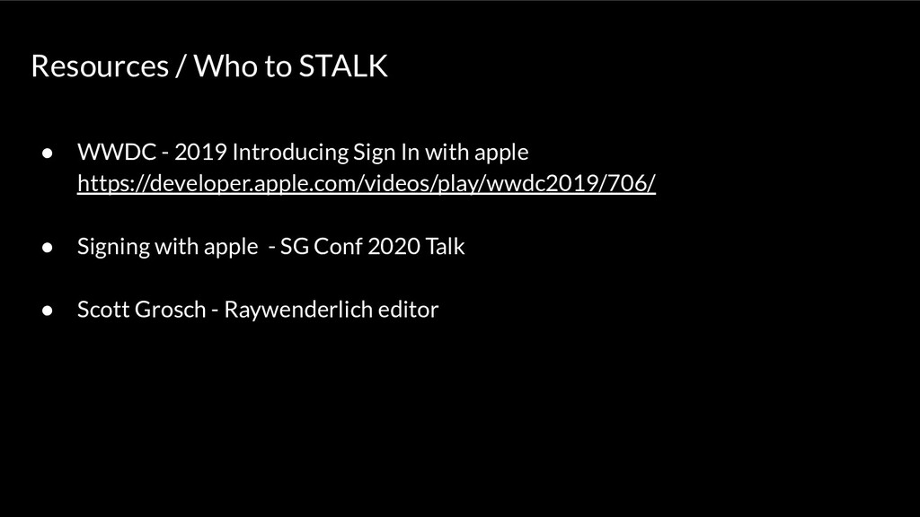 Resources / Who to STALK ● WWDC - 2019 Introduc...