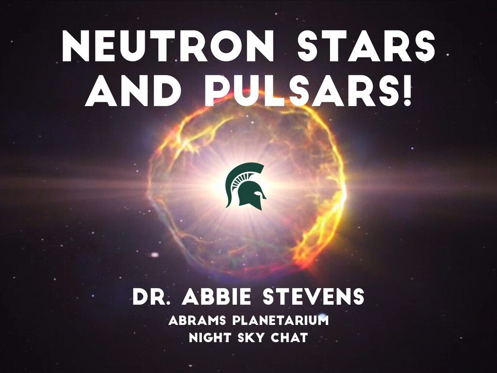 Neutron stars and Pulsars! Dr. Abbie Stevens Ab...