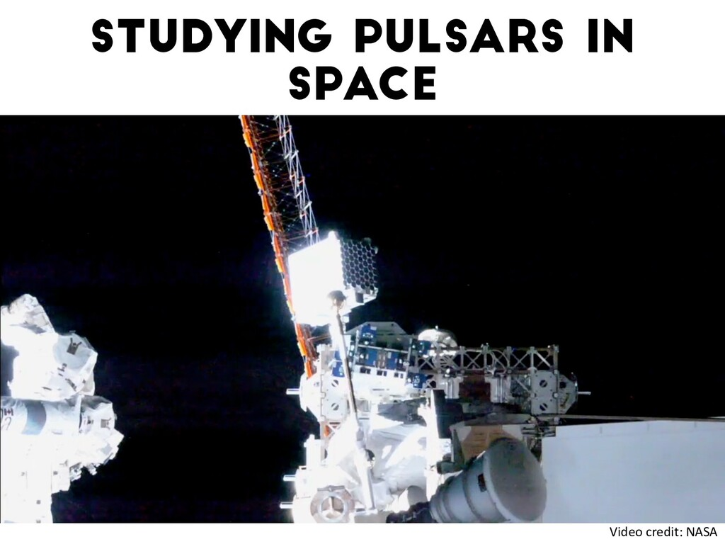 Studying pulsars in space Video credit: NASA