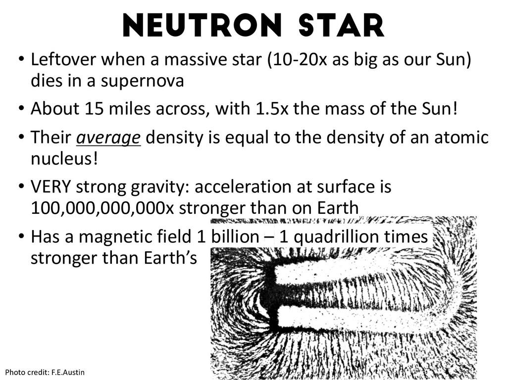 Neutron star Photo credit: F.E.Austin • Leftove...
