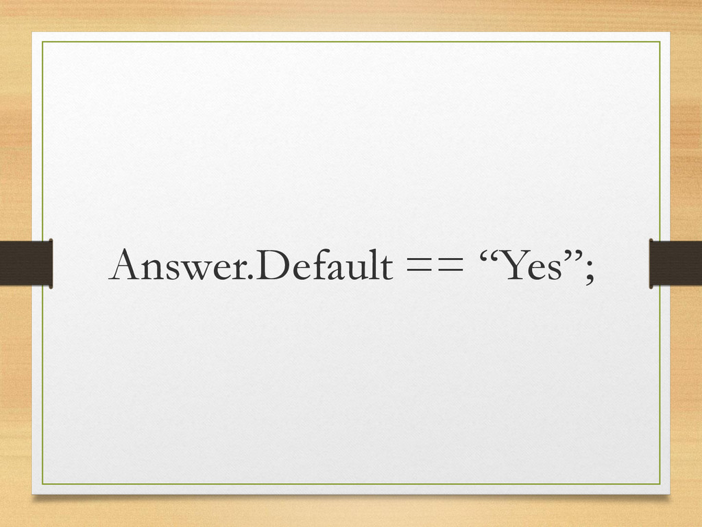 """Answer.Default == """"Yes"""";"""