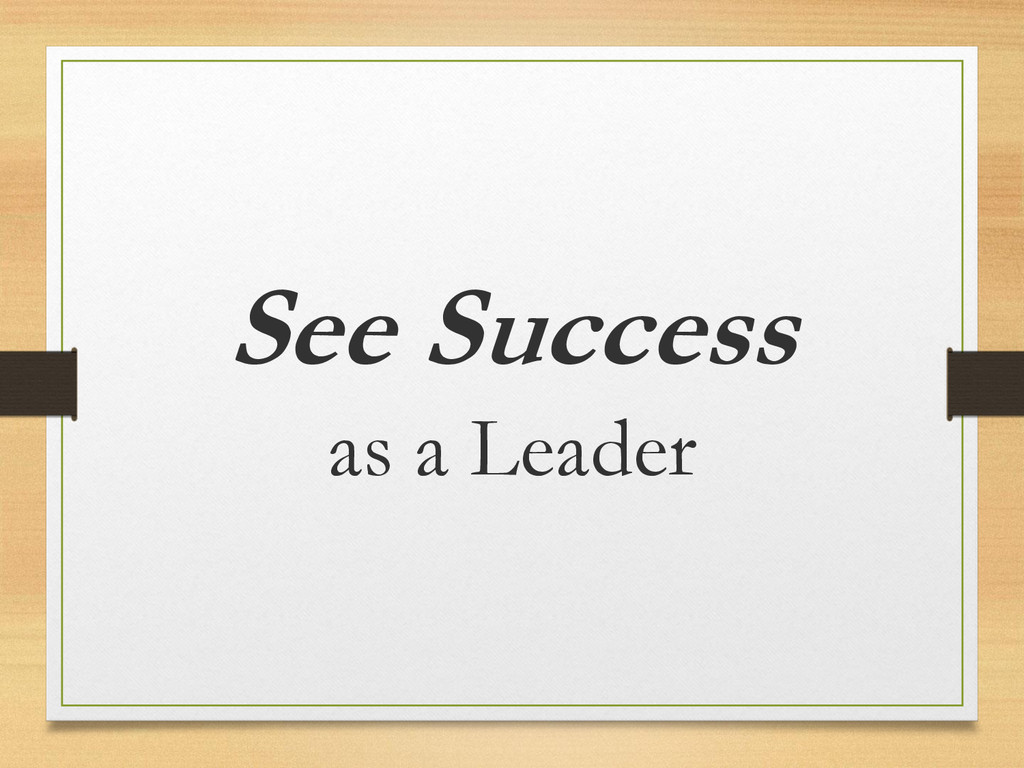 See Success as a Leader