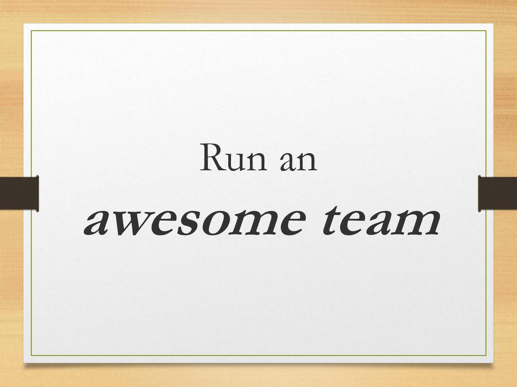 Run an awesome team