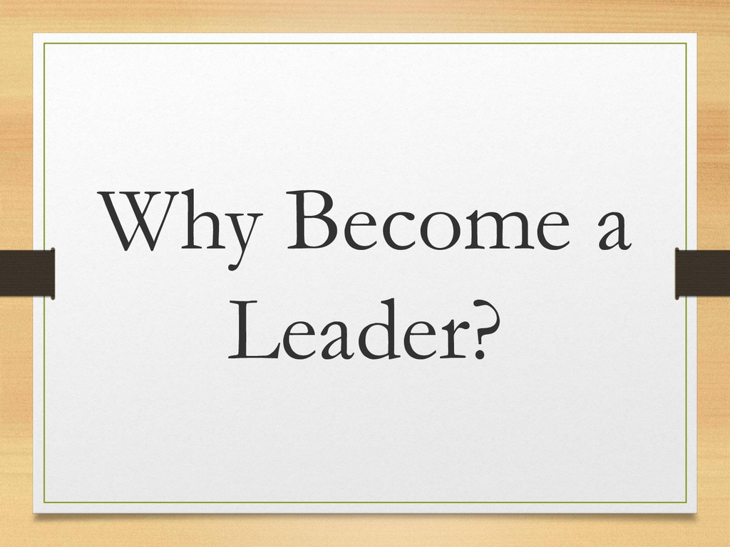 Why Become a Leader?
