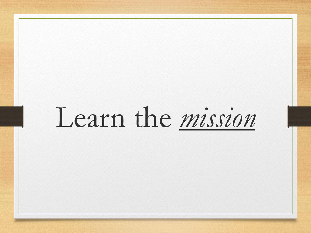 Learn the mission