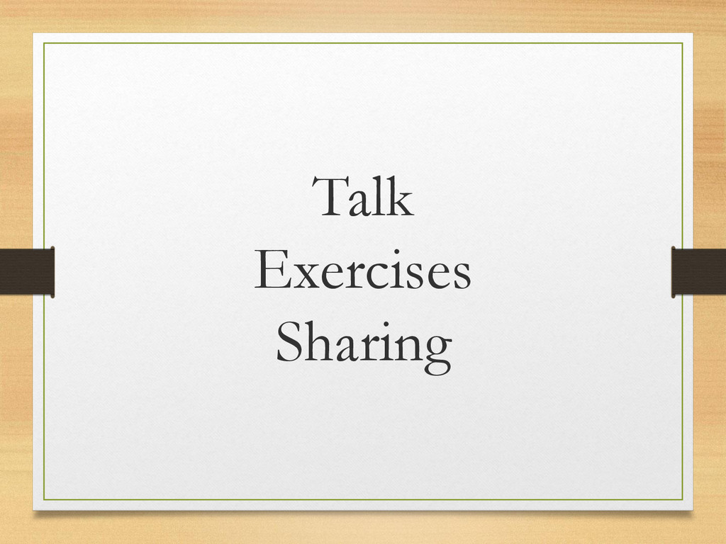 Talk Exercises Sharing