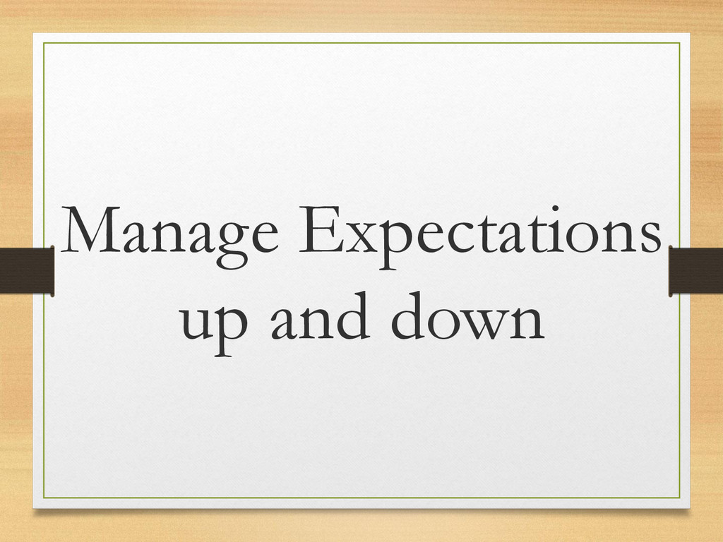 Manage Expectations up and down
