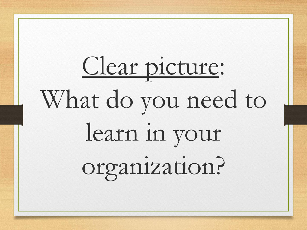 Clear picture: What do you need to learn in you...