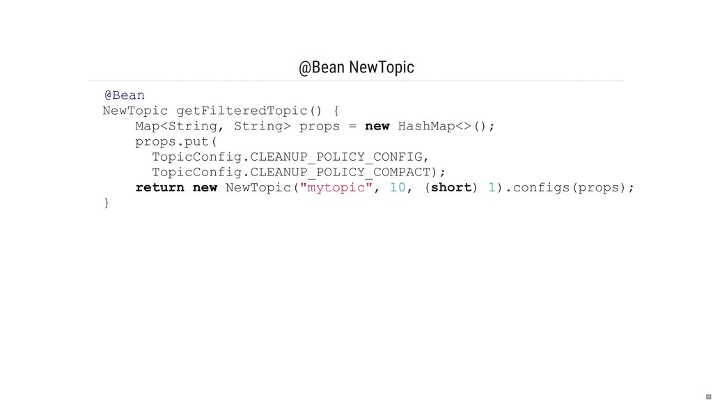@Bean NewTopic @Bean NewTopic getFilteredTopic(...