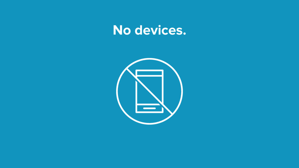 No devices.