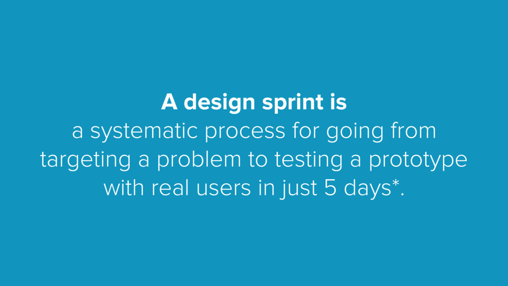 A design sprint is a systematic process for goi...